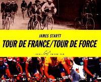 Tour de France, Tour de force