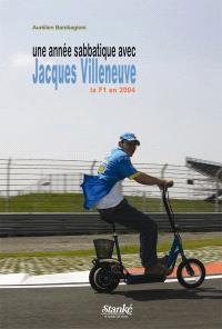Une année sabbatique avec Jacques Villeneuve  : la F1 en 2004