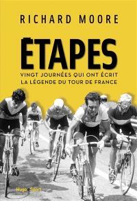 Etapes : vingt journées qui ont écrit la légende du Tour de France