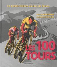 Les 100 Tours : la grande histoire du Tour de France