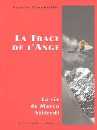 La trace de l'ange : la vie de Marco Siffredi