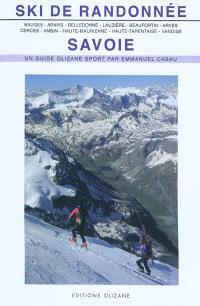 Ski de randonnée, Savoie : Bauges, Aravis, Belledonne, Lauzière, Beaufortin et Mont-Blanc, Arves, Cerces et Thabor, Ambin, Haute-Maurienne, Haute-Tarentaise, Vanoise