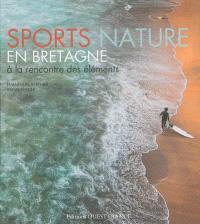 Sports nature en Bretagne : à la rencontre des éléments