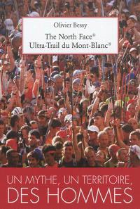 The north face ultra-trail du Mont-Blanc : un mythe, un territoire, des hommes