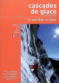 Cascades de glace & dry-tooling du mont Blanc au Léman. Volume 2, Rive droite de l'Arve, Giffre, Chablais