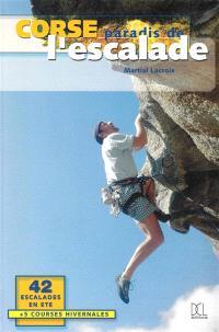 Corse, paradis de l'escalade : 42 escalades en été + 5 courses hivernales