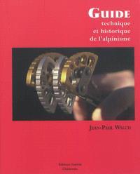 Guide technique et historique de l'alpinisme