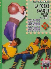 La force basque : de paille, de bois et de pierre