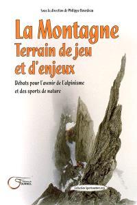 La montagne, terrain de jeu et d'enjeux : débats pour l'avenir de l'alpinisme et des sports de nature