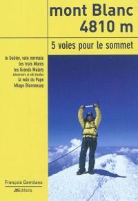 Mont Blanc 4810 m, 5 voies pour le sommet : le Goûter, voie normale, les trois Monts, les Grands Mulets, itinéraire à ski inclus, la voie du Pape, Miage Bionnassay