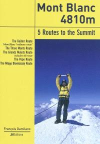 Mont Blanc, 5 routes to the summit : the Goûter route-Mont Blanc ordinary route, the Three Monts route, the Grands Mulets route-includes ski route, the Pope route, the Miage Bionnassay route