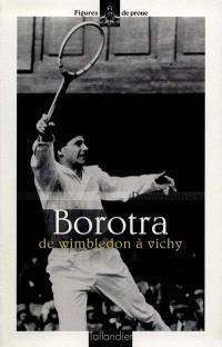 Borotra : de Wimbledon à Vichy