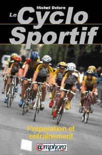 Le cyclosportif : préparation et entraînement