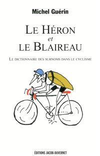 Le Héron et le Blaireau : le dictionnaire des surnoms dans le cyclisme