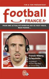 Football France.fr : pour une actualité qui se veut vraie, mais fausse...