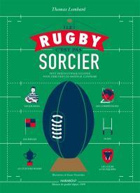Le rugby c'est pas sorcier : petit précis d'ovalie illustré pour débutant ou amateur confirmé