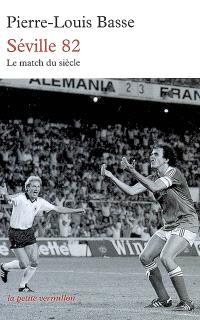 Séville 82 : France-Allemagne : le match du siècle