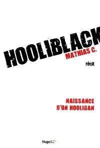 Hooliblack : naissance d'un hooligan : récit