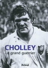 Cholley, le grand guerrier