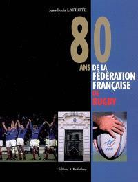 80 ans de la Fédération française de rugby