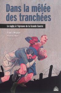 Dans la mêlée des tranchées : le rugby à l'épreuve de la Grande Guerre