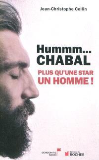 Hummm Chabal... : plus qu'une star un homme !