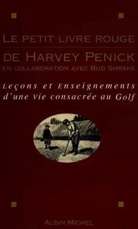 Le petit livre rouge de Harvey Penick : leçons et enseignements d'une vie consacrée au golf