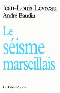 Le séisme marseillais