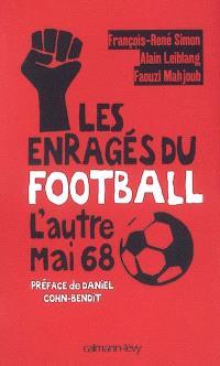 Les enragés du football : l'autre mai 68
