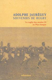Souvenirs de rugby : le rugby des années 20 au Pays basque