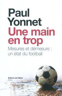Une main en trop : Mesures et démesure : un état du football; Suivi de Football, les paradoxes de l'identité; Suivi de Sport et sacré