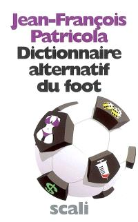 Dictionnaire alternatif du foot