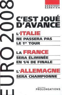 Euro 2008 : c'est joué d'avance