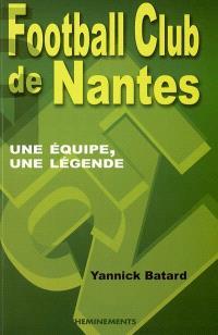 FC Nantes : une équipe, une légende