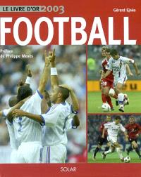 Football : le livre d'or 2003