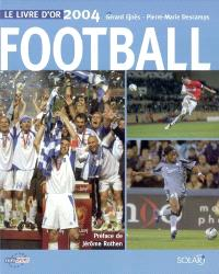 Football : le livre d'or 2004