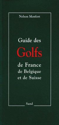 Guide des golfs de France, de Belgique et de Suisse