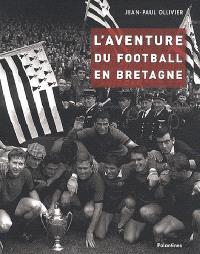 L'aventure du football en Bretagne