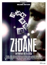Zidane : un portrait du XXIe siècle : un film de Douglas Gordon et Philippe Parreno