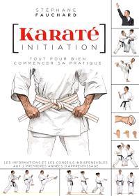 Karaté : initiation : tout pour bien commencer sa pratique