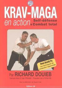 Krav-maga en action : self-défense & combat total