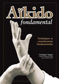 Aïkido fondamental. Volume 1, Techniques et connaissances fondamentales