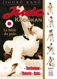 Judo kodokan : la bible du judo : technique, théorie, kata