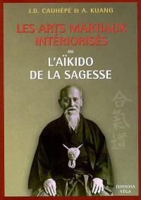 Les arts martiaux intériorisés ou L'aïkido de la sagesse