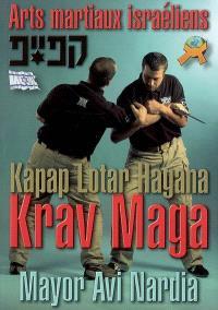 Arts martiaux israéliens = Israeli Martial Arts : krav maga, kapap, lota, hagana