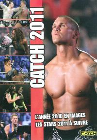 Catch 2011 : l'année 2011 en images, les stars à suivre