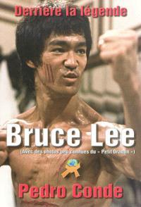 Derrière la légende : Bruce Lee