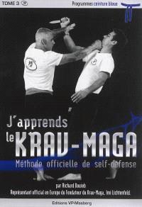 J'apprends le krav-maga : méthode officielle de self-défense. Volume 3, Programmes ceinture bleue