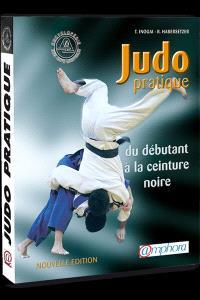 Judo pratique : du débutant à la ceinture noire, suivant les progressions française et japonaise