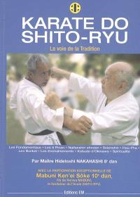 Karaté do, shito-ryu : la voie de la tradition
